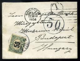 1904.Levél Londonból Budapestre Küldve 50f (11 1/2 Vonalfogazás!!!) Portózással és Portó Bélyegzéssel. Magyar Postatörté - Hongarije