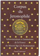 CORPUS DU JETONOPHILE Administrations Et Institutions De La France Du Moyen-age à La Restauration  Vol. 1 - Books & Software