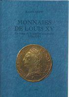 Monnaies De Louis XV - Le Temps De La Stabilité Monétaire (1726-1774) Auteur  Arnaud CLAIRAND 1996 - Books & Software