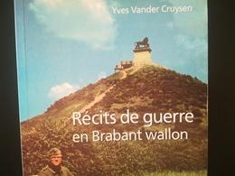RÉCITS DE GUERRE EN BRABANT WALLON LIVRE RÉGIONALISME BELGIQUE MILITARIA GUERRE 1939 - 1945 - Culture
