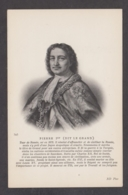 91598/ PIERRE Ier *le Grand*, Tsar, Empereur De Toutes Les Russies - Personnages Historiques