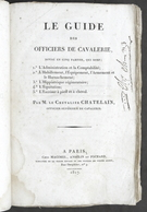 Militaria Cavalleria Chatelain - Le Guide Des Officiers De Cavalerie 1^ Ed. 1817 - Documenti