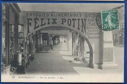 REMIREMONT   Sous Les Arcades   Panneau Publicitaire   Félix Potin       Animées      écrite En 1910 - Remiremont