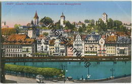 Luzern - Kapellbrücke Rathausquai Und Museggtürme - Edition Photoglob Zürich - LU Lucerne