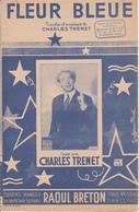 Partition Musique / FLEUR BLEUE / CHARLES TRENET / Editions Raoul Breton - Chant Soliste