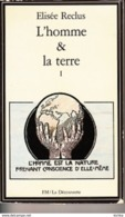 Elisée Reclus -L'homme Et La Terre I -géographe Libertaire - Geographie