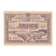 50 CENTIMES CHAMBRE DE COMMERCE DE CONSTANTINE 20-11- 1922  NEUF TRES RARE - Handelskammer