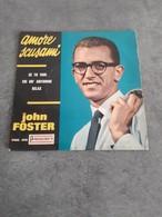 Disque De John Foster - Amore Scusami - Président PRC. 378 - 1964 - - Sonstige - Italienische Musik