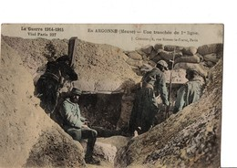 La Guerre 1914-1915. En ARGONNE (Meuse) - Une Tranchée De 1ère Ligne. Colorisé. Ecrite En 1915. En TBE. Voir SCAN - War 1914-18