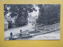 DAMPIERRE EN YVELINES. La Fontaine Du Château Et L'Eglise. - Dampierre En Yvelines