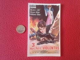 SPAIN PROGRAMA DE CINE FOLLETO MANO CINEMA PROGRAM PROGRAMME FILM PELÍCULA 3 NOCHES VIOLENTAS BRETT HALSEY MARGARET LEE - Publicidad