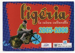 """SAINTE LUCE SUR LOIRE -2005-06 - Carte Publicitaire """" LIGERIA--la Saison Culturelle  """".( Moto )....à Saisir - Otros Municipios"""