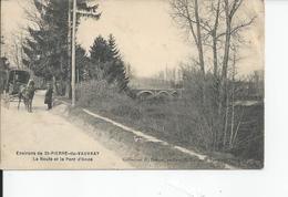 SAINT PIERRE DU VAUVRAY   La Route Et Le Pont  1915 - France