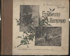 Livre Forestiers Et Bucherons éditeur Louis Geisler 1896 - 66 Phototypes De La Vie Quotidienne Des Bucherons Des Vosges - Livres, BD, Revues