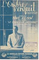 L'ombre S'enfuit - Tino Rossi  (p : Jean Loysel ;  M :Chopin) - Non Classés