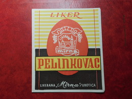 Liker Pelinkovac - Mirna Subotica - Yugoslavia Serbia , Vintage Old Drink Label Etiquette Etichetta - Autres Collections