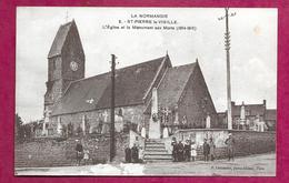 14/ CALVADOS...SAINT PIERRE La VIEILLE. L'Eglise Et Le Monument Aux Morts (1914-1918) - France