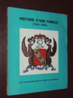 HISTOIRE D'UNE FAMILLE (1550-1965) Par F. EXELMANS Du CREST De VILLENEUVE 1972 - Biografía