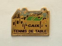 PIN'S TENNIS DE TABLE - CAIX - Tennis De Table