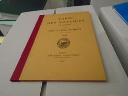 TARIF DES NOTAIRES DU RESSORT DE LA COUR D'APPEL DE DIJON 1898 / Côte D'Or Dijon... - Bourgogne
