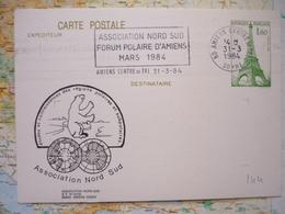 Association Nord Sud Forum Polaire D'Amiens Mars 1984 31/03/1984 Amiens Sur CP Entier Postal Tour Eiffel 1.60 F F - Annullamenti Meccanici (pubblicitari)