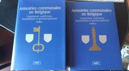 Armoiries Communales En Belgique. Communes Wallonnes, Bruxelloises Et Germanophones. Deux Tomes. Blason.. Régionalisme - Belgique