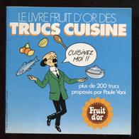 Tournesol Livre D'or Trucs Cuisine Fruit D'Or Paule Vani IPC Paris © Hergé 1985 Port Fr 3,44 € - Objets Publicitaires