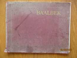 1910 BAALBEK LEBANON , 30 VIEWS OF THE GERMAN EXCAVATIONS  , OLD POSTCARD   , O - Dépliants Turistici