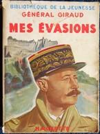 Bibliothèque De La Jeunesse - Mes évasions - Général Giraud - ( 1950 ) . - Bücher, Zeitschriften, Comics