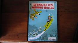 SPIROU T17 SPIROU ET LES HOMMES BULLES    FRANQUIN - Spirou Et Fantasio