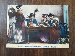L21/475 LES AUVERGNAT CHEZ EUX - La Soupe Aux Choux - Auvergne Types D'Auvergne