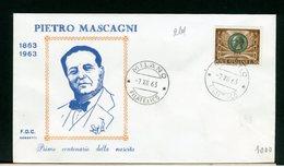 ITALIA - FDC - 1963 -  PIETRO  MASCAGNI - 6. 1946-.. Repubblica