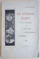 Le Vitrail D'apt Et Le Retour De La Papauté D'avignon À Rome 1365 - Livres, BD, Revues