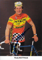 CARTE CYCLISME RUDY MATTHIJS SIGNEE TEAM HITACHI 1985 - Ciclismo