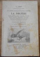 Aviculture - Le Jardin D'Acclimatation Chez Soi – La Volière Faisans, Perdrix, Colins, Tinamous, Tragopans, Lophophores, - Animaux