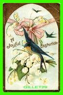 PÂQUES - A JOYFUL EASTERTIDE - BIRDS - EMBOSSED - TRAVEL IN 1911 - - Pâques