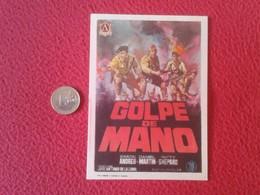 SPAIN PROGRAMA DE CINE FOLLETO MANO OLD CINEMA PROGRAM PROGRAMME FILM PELÍCULA GOLPE DE MANO JOSE ANTONIO LA LOMA VER - Publicidad