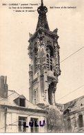 DEPT 59 : édit. E Méresse N° 2054 : Cambrai Pendant L Incendie , La Tour De La Cathédrale , Brèche De 10 Mètres - Cambrai