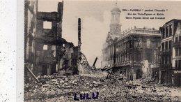 DEPT 59 : édit. E Méresse N° 2034 : Cambrai Pendant L Incendie , Rue Des Trois Pigeons Et Mairie - Cambrai
