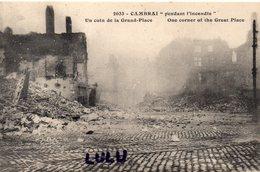 DEPT 59 : édit. E Méresse N° 2033 : Cambrai Pendant L Incendie , Un Coin De La Grand-Place - Cambrai