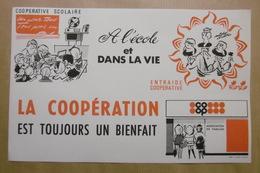 """Buvard COOPERATIVE SCOLAIRE COOP """"A L'école Et Dans La Vie"""" La Coopération Est Toujours Avec Vous - Enfants Ecole Famill - Bambini"""