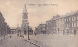 Charleroi Eglise Et Place Du Faubourg - Charleroi