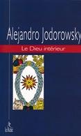LE DIEU INTERIEUR T2: UN EVANGILE POUR GUERIR D'ALEJANDRO JODOROWSKY ED.LE RELIE - Religion
