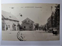 FRANCE - DOUBS - AUDINCOURT - Grande Rue - 1921 - France