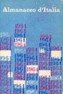 Almanacco Antico ALMANACCO D'ITALIA 1964 - OTTIMO RVS-5 - Autres