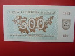 LITUANIE 500 TALONAS 1992 PEU CIRCULER/NEUF - Lituania