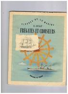 LIVRE VISAGES DE LA MARINE  FREGATES ET CROISEURS DIVERSES NATIONALITES  1947 - Boats