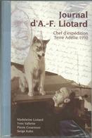 Journal D'AF Liotard - Chef D'expédition - Terre Adélie 1950 - Libri Con Dedica