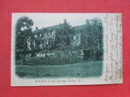 Birth Place Of John Burroughs  Roxbury - New York     Ref 3399 - Other