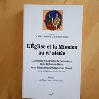 L'Eglise Et La Mission Au VI ème Siècle - Christophe De Dreuille Colloque D'Arles - Religion